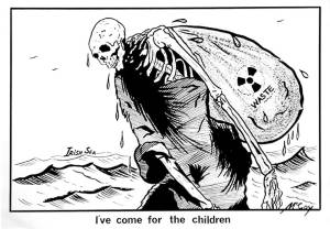 """Nuclear Waste : """"I've Come for the Children"""""""