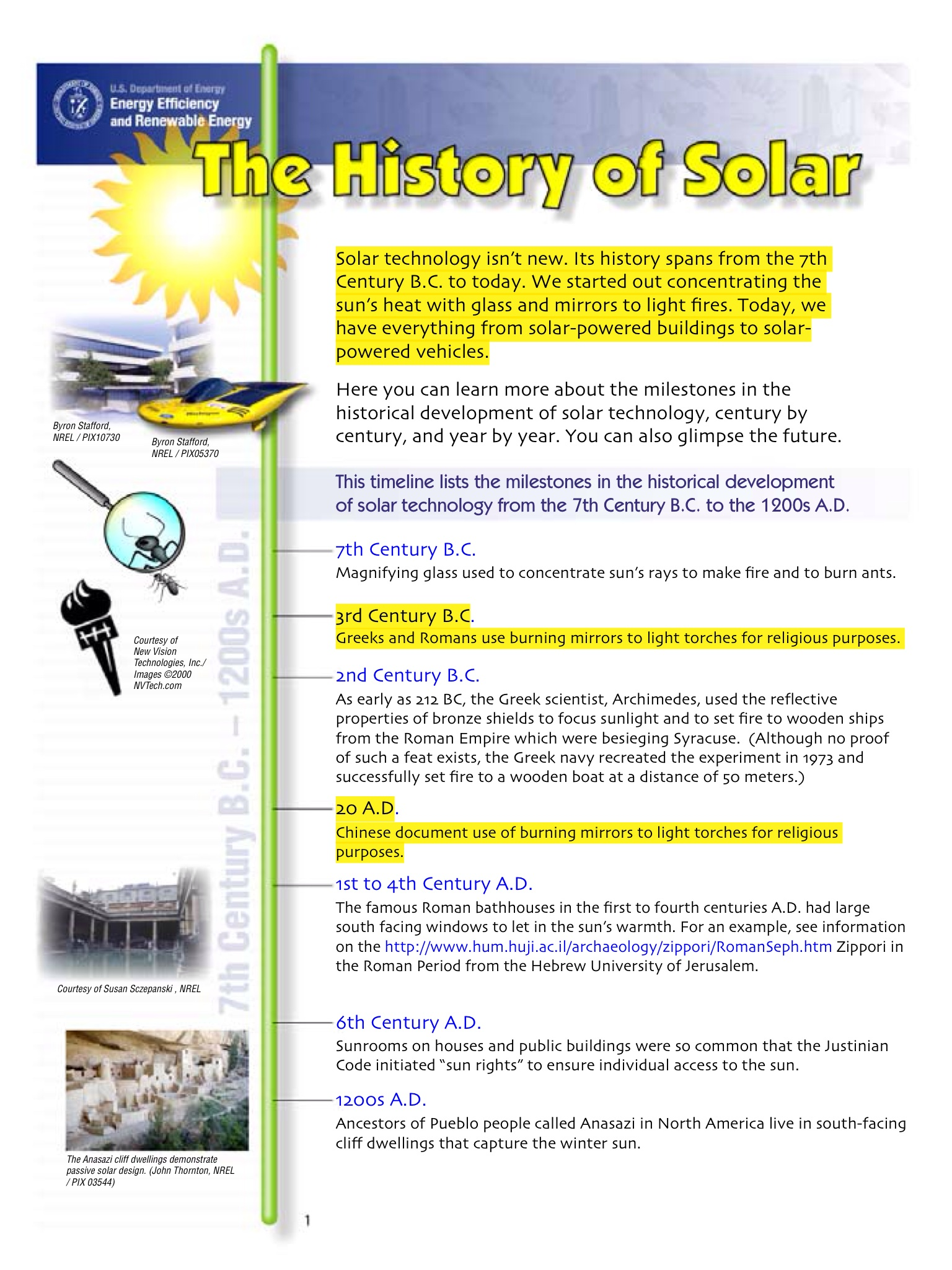history of solar energy The following is an excellent short history of solar panels and solar power from guest contributor dane cross i think you'll thoroughly enjoy it — i did.