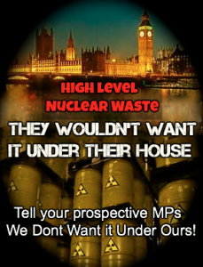 HIgh Level Nuclear Waste.  They Wouldn't Want it Under Their House.  We Don't Want it Under Ours!
