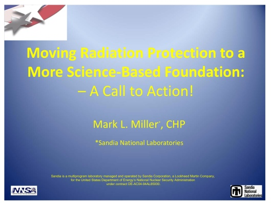 Moving Radiation Protection to a More Science‐Based Foundation: – A Call to Action! Mark L. Miller, p. 1 Sandia-NNSA