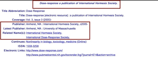 http://locatorplus.gov/cgi-bin/Pwebrecon.cgi?DB=local&v1=1&ti=1,1&Search_Arg=101308899&Search_Code=0359&CNT=20&SID=1 Low Dose Hormesis online journal