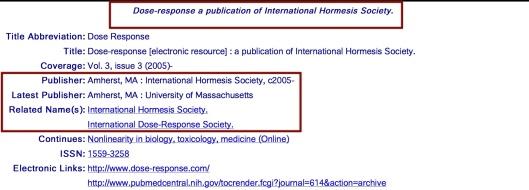 http://locatorplus.gov/cgi-bin/Pwebrecon.cgi?DB=local&v1=1&ti=1,1&Search_Arg=101308899&Search_Code=0359&CNT=20&SID=1 Low Dose Hormesis online journal