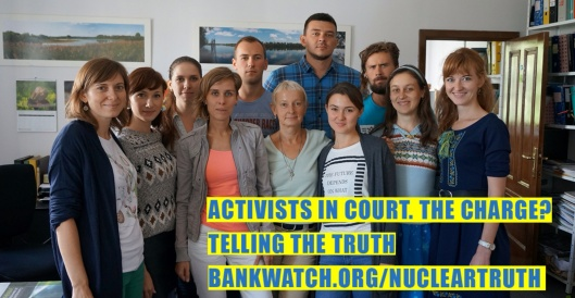 Activists in court for telling truth on Ukraine nuclear Bankwatch.org
