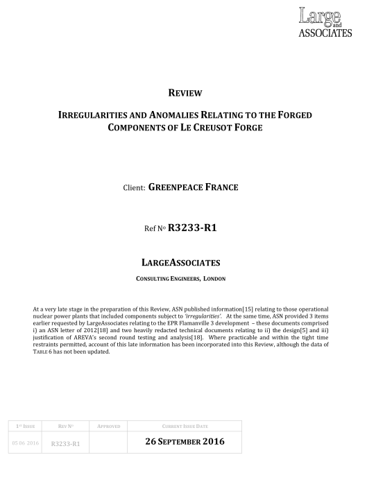 REVIEW  IRREGULARITIES AND ANOMALIES RELATING TO THE FORGED COMPONENTS OF LE CREUSOT FORGE  Client:  GREENPEACE FRANCE   Ref No  R3233-R1  LARGE ASSOCIATES CONSULTING ENGINEERS,  LONDON   26 SEPTEMBER 2016  p. 1